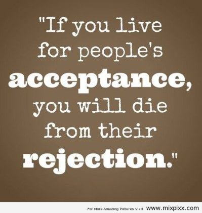 if-you-live-for-peoples-acceptance-life-quotes-sayings-pictures