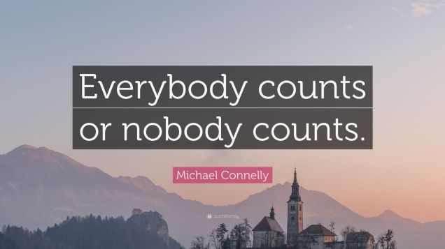 2287869-Michael-Connelly-Quote-Everybody-counts-or-nobody-counts